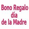Bono Regalo Día de la Madre